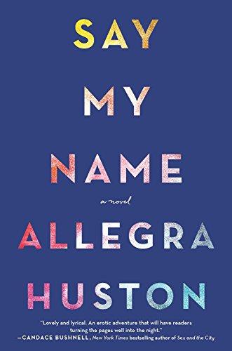 Say My Name: A Novel