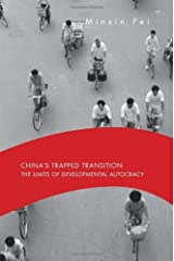 China's Trapped Transition: The Limits of Developmental Autocracy by Minxin Pei (2008-03-15) Paperback