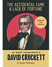 The Accidental Fame and Lack of Fortune of West Tennessee's David Crockett