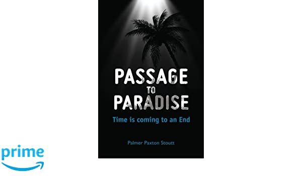 Passage to Paradise: Time is coming to an End