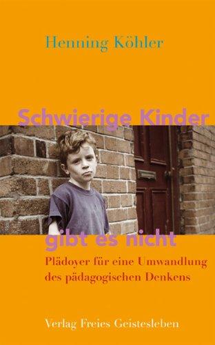 schwierige-kinder-gibt-es-nicht-pldoyer-fr-eine-umwandlung-des-pdagogischen-denkens