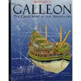 Galleon: The Great Ships of the Armada Era