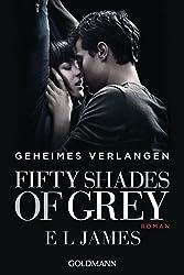 Fifty Shades of Grey  - Geheimes Verlangen: Band 1 - Roman (German Edition)