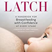 Amazon Com Latch A Handbook For Breastfeeding With Confidence At