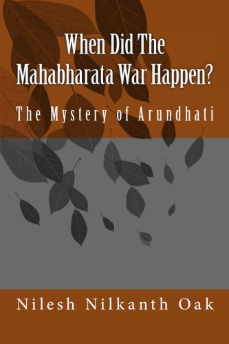 When Did The Mahabharata War Happen?: The Mystery of Arundhati