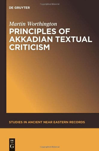 Principles of Akkadian Textual Criticism (Studies in Ancient Near Eastern Records)