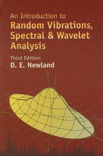 An Introduction to Random Vibrations, Spectral & Wavelet Analysis: Third Edition (Dover Civil and Mechanical Engineering)
