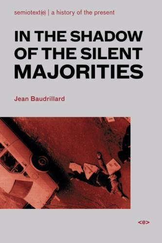 In the Shadow of the Silent Majorities (Semiotext(e) / Foreign Agents)