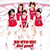 Ro-Kyu-Bu! - Get Goal! [Japan CD] 10004--12331