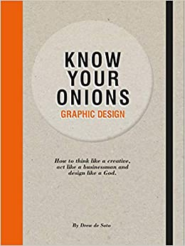 Know Your Onions: Graphic Design: Amazon co uk: Drew de Soto