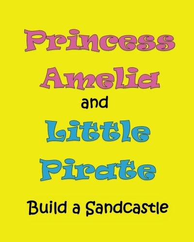 Princess Amelia & Little Pirate Build a Sandcastle