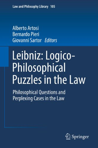 Download Leibniz: Logico-Philosophical Puzzles in the Law: Philosophical Questions and Perplexing Cases in the Law: 105 (Law and Philosophy Library) Pdf