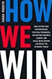 img - for How We Win: How Cutting-Edge Entrepreneurs, Political Visionaries, Enlightened Business Leaders, and Social Media Mavens Can Defeat the Extremist Threat book / textbook / text book