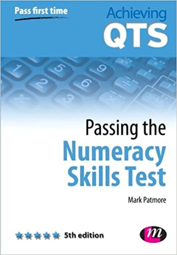 Passing the Numeracy Skills Test, Fifth Edition (Achieving QTS ...