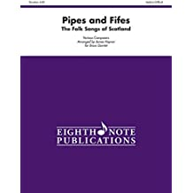 Pipes and Fifes: The Folk Songs of Scotland, Score & Parts (Eighth Note Publications)