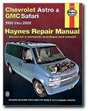 Chevrolet Astro & GMC Safari ~ 1985 thru 1998 (Haynes Repair Manual - based on a complete teardown and rebuild