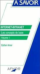 Internet, intranet. Les Concepts de base, volume 1