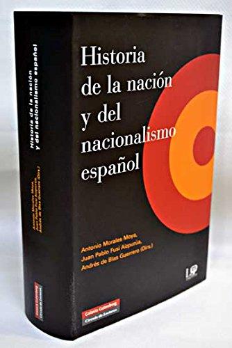 HISTORIA DE LA NACIÓN Y DEL NACIONALISMO ESPAÑOL: Amazon.es: VV. AA. - Antonio Morales Moya, Juan Pablo Fusi Aizpurúa, Andrés de Blas Guerrero (Dirs.): Libros