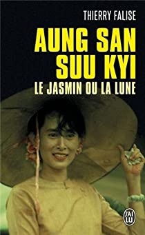 Aung San Suu Kyi : Le jasmin ou la lune par Falise