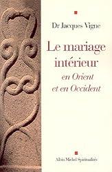 Le Mariage intérieur en Orient et en Occident
