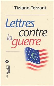Lettres contre la guerre par Terzani