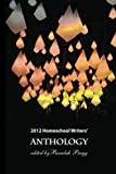 img - for 2012 Homeschool Writers' Anthology book / textbook / text book