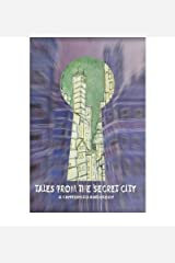 [ [ [ Tales from the Secret City [ TALES FROM THE SECRET CITY ] By Sarath, Patrice ( Author )Aug-01-2007 Paperback