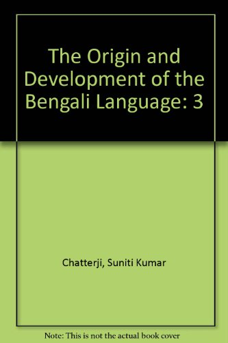 3: The Origin and Development of the Bengali Language by Motilal Banarsidass