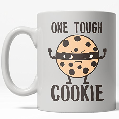 One Tough Cookie Mug Funny Snacks Chocolate Chip Coffee Cup - 11oz