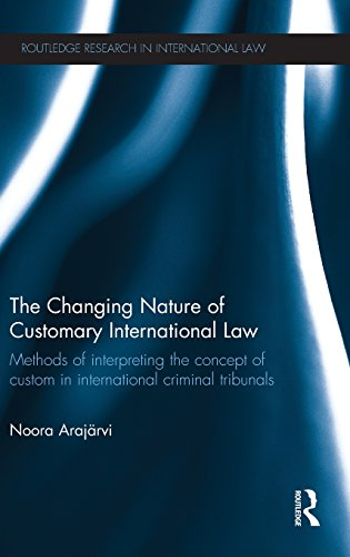 The Changing Nature of Customary International Law: Methods of Interpreting the Concept of Custom in International Crimi