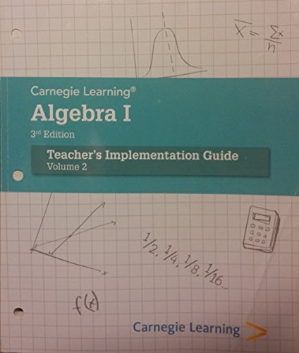 Carnegie Learning Algebra 1, Teacher's Implementation Guide, Volume 2 -  Teacher's Edition, Paperback