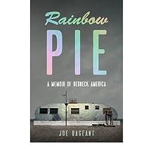 [(Rainbow Pie: A Memoir of Redneck America)] [Author: Joe Bageant] published on (October, 2011)