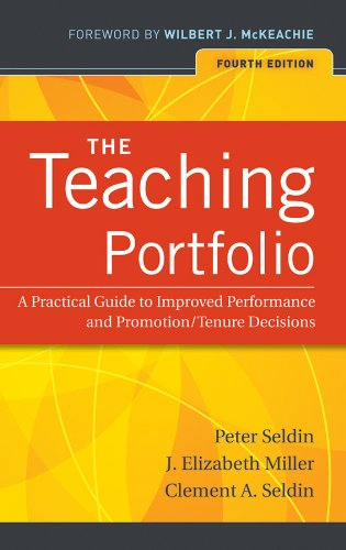 The Teaching Portfolio: A Practical Guide to Improved Performance and Promotion/Tenure Decisions