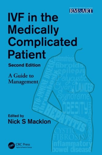 IVF in the Medically Complicated Patient, Second Edition: A Guide to Management (Reproductive Medicine and Assisted Reproductive Techniques Series)