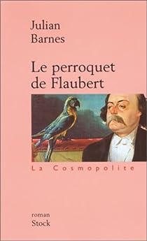 Le Perroquet de Flaubert par Barnes