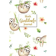 """Sloth Gratitude Journal: for Daily Mindfulness, Writing Prompts, Giving Thanks, and Reflection 