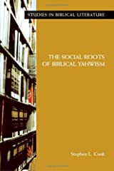 The Social Roots Of Biblical Yahwism (Studies in Biblical Literature) Paperback