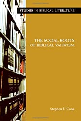 The Social Roots Of Biblical Yahwism (Studies in Biblical Literature)