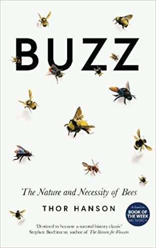 8404ab64d Buzz: The Nature and Necessity of Bees: Amazon.co.uk: Thor Hanson ...