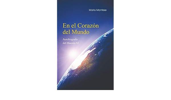 Amazon.com: En el Corazón del Mundo: Autobiografía del Maestro M (Spanish Edition) eBook: Mario Mantese: Kindle Store