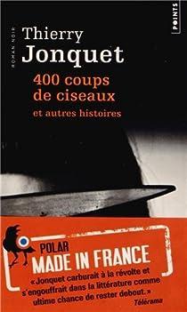 400 coups de ciseaux par Jonquet