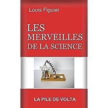 Les Merveilles de la science/La Pile de Volta (French Edition)