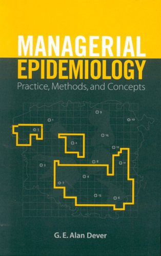 Managerial Epidemiology: Practice, Methods and Concepts