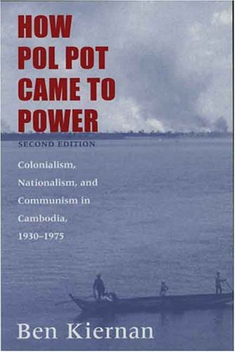 - How Pol Pot Came to Power: Colonialism, Nationalism, and Communism in Cambodia, 1930-1975; Second Edition