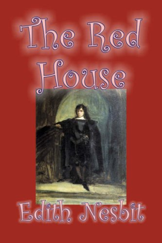 Read Online The Red House by Edith Nesbit, Fiction, Fantasy & Magic pdf epub
