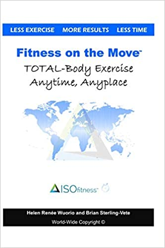 Fitness on the Move: Exercise Effectively Anywhere, Anytime