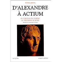 D'Alexandre à Actium: Du partage de l'Empire au triomphe de Rome