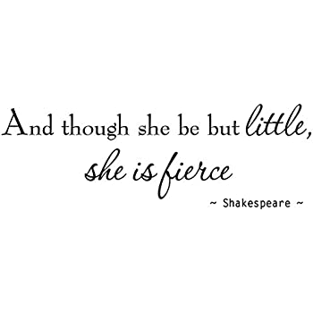 Though She Be But Little Quote | Amazon Com Vwaq And Though She Be But Little She Is Fierce Nursery