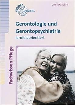Book Gerontologie und Gerontopsychiatrie. Lernfeldorientiert