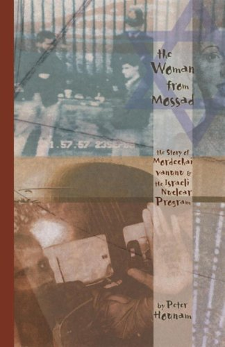 The Woman From Mossad  The Story Of Mordechai Vanunu And The Israeli Nuclear Program